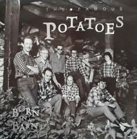 The Famous Potatoes-Born In A Barn Vinyl LP.1989 Waterfront WF 046.Jericho/Cindy
