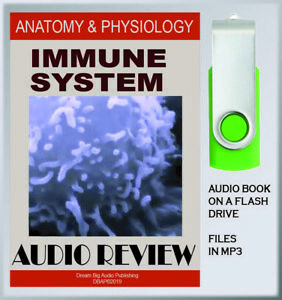 Immune System, ANATOMY & PHYSIOLOGY Audio Course on a flash drive, files in MP3