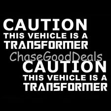 """2x White 6.25"""" Funny """"Caution this Vehicle is a TRANSFORMER"""" Die-Cut Car Decals"""