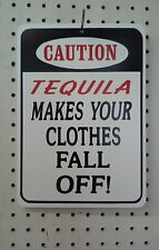 """8.5"""" X 12"""" CAUTION  TEQUILA MAKES YOUR CLOTHES FALL OFF!  SIGN"""