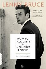 How to Talk Dirty and Influence People: An Autobiography Bruce, Lenny VeryGood