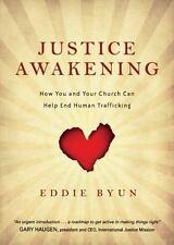 Justice Awakening : Help End Human Trafficing by Eddie Byun  Free Shipping !