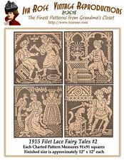 1915 Filet Lace Fairy Tales #2 Four Large Designs