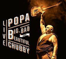 POPA CHUBBY - BIG,BAD AND BEAUTIFUL LIVE 2 CD NEW!