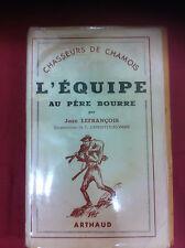 CHASSEURS DE CHAMOIS - L'ÉQUIPE AU PÈRE BOURRE / JEAN LEFRANÇOIS