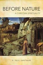 Before Nature : A Christian Spirituality by H. Paul Santmire