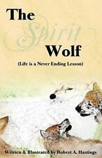 The Spirit Wolf: Life is a Never Ending Lesson