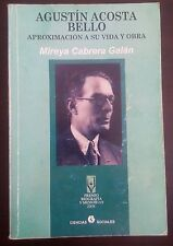 Agustin Acosta Bello, Aproximacion a su vida y obra - Mireya Cabrera - 2009