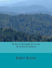 Yo Soy el Disc�pulo de Cristo en la Era de Acuario by Kepler Barron (2013,...