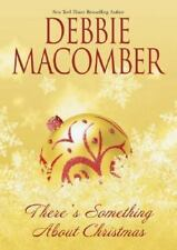 There's Something about Christmas by Debbie Macomber (2005, Hardcover, Gift)