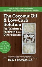 The Coconut Oil and Low-Carb Solution for Alzheimer's, Parkinson's, and Other...