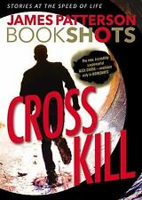 BookShots: Cross Kill by James Patterson (2016, Paperback)