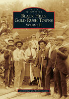 Black Hills Gold Rush Towns: Volume II [Images of America] [SD]