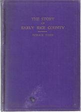 THE STORY OF EARLY RICE COUNTY (KANSAS). Horace Jones 1928