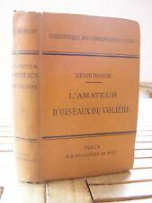 ORNITHOLOGIE /MOREAU : L'AMATEUR d'OISEAUX de VOLIERE 51 figures  Baillière 1902