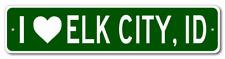 I Love ELK CITY, IDAHO  City Limit Sign