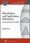 Foundations and Applications of Statistics : An Introduction Using R 13 by...