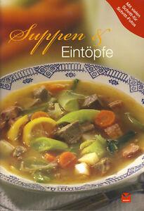 Suppen & Eintöpfe - Koch-Ratgeber mit Schritt-für-Schritt-Fotos