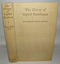 The History Of Capital Punishment - G. Ryley Scott - HB, 1950, Signed, Ltd Ed
