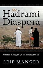 The Hadrami Diaspora : Community-Building on the Indian Ocean Rim by Leif...