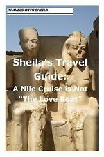 Sheila's Travel Guide: a Nile Cruise Is Not the Love Boat by Sheila Simkin...