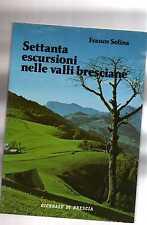 settanta escursioni nelle valli bresciane - franco solina -