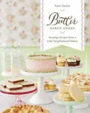 Butter Baked Goods: Nostalgic Recipes From a Little Neighborhood Bakery: A Cookb