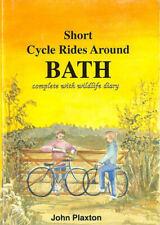 Short Cycle Rides Around Bath by Plaxton, John H.K.; Plaxton, Jill [Illustrator]