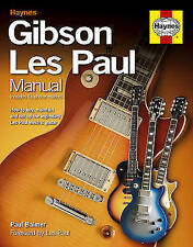 GIBSON LES PAUL MANUAL HOW TO BUY, MAINTAIN AND SET UP  - 1st Edition Hardcover