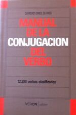 Manual De La Conjugacion Del Verbo by Caridad Oriol Serres