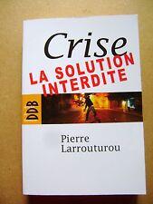 Livre Crise la solution interdite /B9