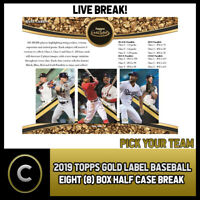 2019 TOPPS GOLD LABEL BASEBALL 8 BOX (HALF CASE) BREAK #A1037 - PICK YOUR TEAM