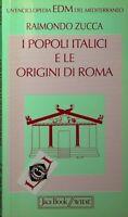 I POPOLI ITALICI E LE ORIGINI DI ROMA Raimondo Zucca edizioni Jaca Book 2004