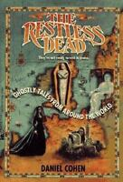 The Restless Dead : Ghostly Tales from Around the World by Daniel Cohen