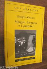 Maigret Lognon e i gangster GEORGES SIMENON Adelphi 2009 le inchieste di n 230