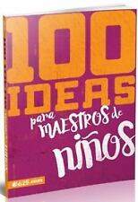 100 IDEAS PARA MAESTROS DE NI±OS/ 100 IDEAS FOR CHILDREN TEACHERS - NOT AVAILABL