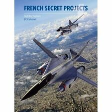 French Secret Projects: Post War Fighters by Jean-Christophe Carbonel...