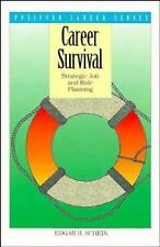 Career Survival : Strategic Job and Role Planning by Edgar H Schein (1995,...