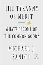 The Tyranny of Merit by Michael J. Sandel (2020, Digital)