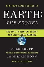 Earth, the Sequel : The Race to Reinvent Energy and Stop Global Warming by...