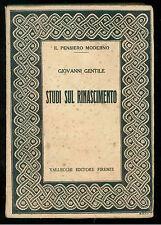 GENTILE GIOVANNI STUDI SUL RINASCIMENTO VALLECCHI 1923 IL PENSIERO MODERNO