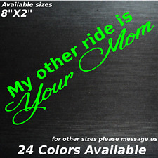 My other ride is your mom funny window sticker decal humor cars trucks