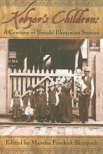 Kobzar's Children : A Century of Untold Ukranian Stories by Marsha Forchuk...