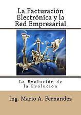 La Facturacion Electronica y la Red Empresarial : La Evolución de la...