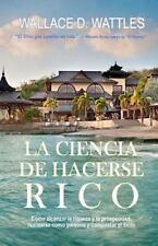 La Ciencia de Hacerse Rico by Wallace Wattles (2012, Paperback)