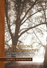 Confessions Autobiography of Cheryl Richardson the Female Author by Cheryl...