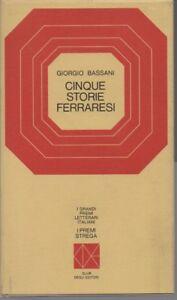 Premio Strega 1956 - Cinque storie ferraresi - Giorgio Bassani - CDE