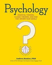 Psychology : Essential Thinkers, Classic Theories, & How They Inform Your World