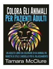 Colora gli Animali per Pazienti Adulti : Un Adulto Libro Da Colorare Di 64...