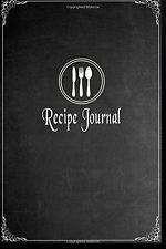 Recipe Journal: Blank Cookbook To Write In Blank Cookbooks and Recipe Books